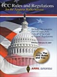 FCC Rules and Regulations for the Amateur Radio Service: Includes the Complete Part 97 rules from Title 47 of the Code of Federal Regulations (Arrl Fcc Rule Book)