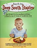 Deep South Staples: Or How to Survive in a Southern Kitchen Without a Can of Cream of Mushroom Soup