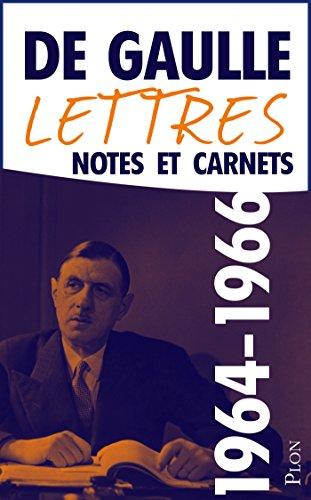 Charles De GAULLE - Lettres, notes et carnets, tome 10 : 1964-1966
