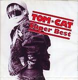 TOM★CAT/スーパー・ベスト