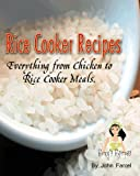 Rice Cooker Recipes. Everything from Chicken to Rice Cooker Meals.