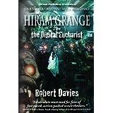 Hiram Grange and the Digital Eucharist (The Scandalous Misadventures of Hiram Grange) ~ Robert Davies