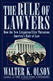 img - for The Rule of Lawyers: How the New Litigation Elite Threatens America's Rule of Law book / textbook / text book