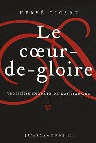 L'Arcamonde, tome 3 : Le coeur-de-gloire par Herv� Picart