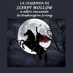 La leggenda di Sleepy Hollow ed altri racconti [The Legend of Sleepy Hollow and Other Tales] | [Washington Irving]