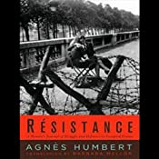 Resistance: A Frenchwoman's Journal of the War | [Agnes Humbert, Barbara Mellor]