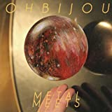 Ohbijou - Metal Meets