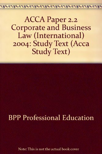 ACCA Paper 2.2 Corporate and Business Law (International) 2004: Study Text (Acca Study Text)