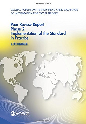 Global Forum on Transparency and Exchange of Information for Tax Purposes Peer Reviews: Lithuania 2015: Phase 2: Implementation of the Standard in Practice