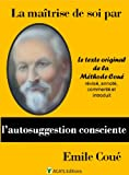 img - for La ma trise de soi par l'autosuggestion consciente (Les clefs de la conduite des hommes) (French Edition) book / textbook / text book