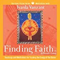 Finding Faith in Difficult Times: Teachings and Meditations for Trusting the Energy of the Divine  by Iyanla Vanzant Narrated by Iyanla Vanzant