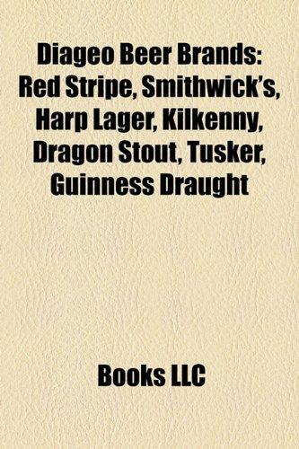 diageo-beer-brands-red-stripe-smithwicks-harp-lager-kilkenny-dragon-stout-tusker-guinness-draught