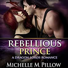 Rebellious Prince: Captured by a Dragon-Shifter, Book 2 Audiobook by Michelle M. Pillow Narrated by Connor Brown