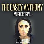 The Casey Anthony Murder Trial: J.D. Rockefeller's Book Club   J.D. Rockefeller