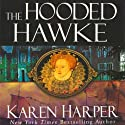 The Hooded Hawke: An Elizabeth I Mystery Audiobook by Karen Harper Narrated by Katherine Kellgren