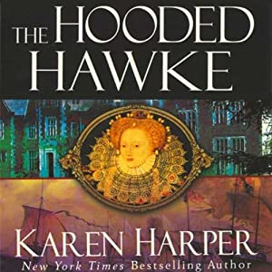 The Hooded Hawke: An Elizabeth I Mystery | [Karen Harper]
