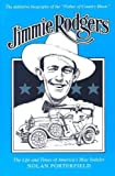 img - for Jimmie Rodgers: The Life and Times of America's Blue Yodeler by Porterfield, Nolan(March 2, 2007) Paperback book / textbook / text book