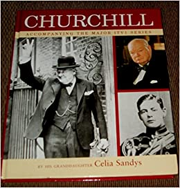 CHURCHILL: ACCOMPANYING THE MAJOR ITV1 SERIES: Celia