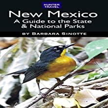 New Mexico: A Guide to the State & National Parks (       UNABRIDGED) by Barbara Sinotte Narrated by Greg Hewett