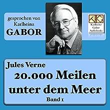 20.000 Meilen unter dem Meer 1 Hörbuch von Jules Verne Gesprochen von: Karlheinz Gabor
