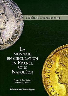 La monnaie en circulation en France sous Napoléon par Stéphane Desrousseaux