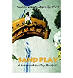 img - for [(Sandplay: A Sourcebook for Play Therapists)] [Author: Susan Perkins McNally] published on (July, 2001) book / textbook / text book