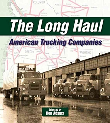 the-long-haul-american-trucking-companies-by-ron-adams-published-may-2008