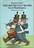 img - for The Roosevelt Bears Go to Washington book / textbook / text book