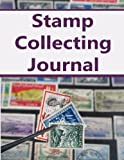 Stamp Collecting Journal: Stamp Collectors Inventory Journal to keep track of Stamp Collection