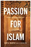 img - for Passion for Islam: Shaping the Modern Middle East: The Egyptian Experience book / textbook / text book