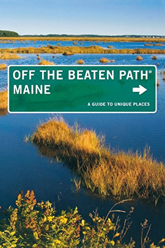 maine-off-the-beaten-path-a-guide-to-unique-places-off-the-beaten-path-series