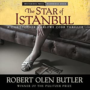The Star of Istanbul: A Christopher Marlowe Cobb Thriller, Book 2 | [Robert Olen Butler]
