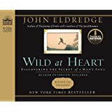 Wild at Heart ~ John Eldredge