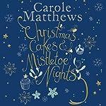 Christmas Cakes and Mistletoe Nights   Carole Matthews