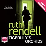 Tigerlily's Orchids | Ruth Rendell