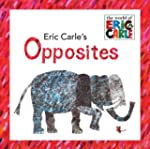 Eric Carle's Opposites: The World of...