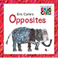Eric Carle's Opposites: The World of Eric Carle