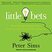 Little Bets: How Breakthrough Ideas Emerge from Small Discoveries | [Peter Sims]