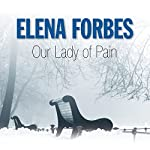 Our Lady of Pain | Elena Forbes