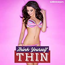 Think Yourself Thin: Lose Weight and Feel Great with Subliminal Messages Discours Auteur(s) :  Subliminal Guru Narrateur(s) :  Subliminal Guru