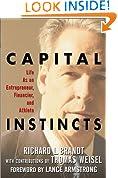 Capital Instincts: Life as an Entrepreneur, Financier, and Athlete
