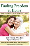 Finding Freedom at Home: The Ultimate Guide to Home Care