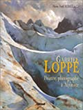 echange, troc Borgeaud - Gabriel Loppe : Peintre et alpiniste