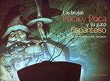 Las Brujas Paca y Poca y Su Gato Espantoso (Spanish Edition)