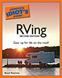 The Complete Idiot's Guide to RVing, 2nd Edition