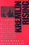 Kremlin Rising: Vladimir Putin's Russia and the End of Revolution, Updated Edition