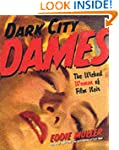 Dark City Dames: The Wicked Women of...