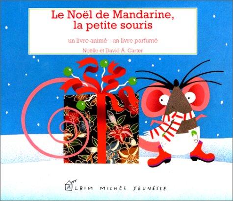 Le Noel De Mandarine La Petite Souris Un Livre Anime Un