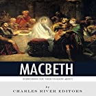 Everything You Need to Know About Macbeth Hörbuch von  Charles River Editors Gesprochen von: Jim D. Johnston