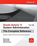 Oracle Solaris 11 System Administration The Complete Reference